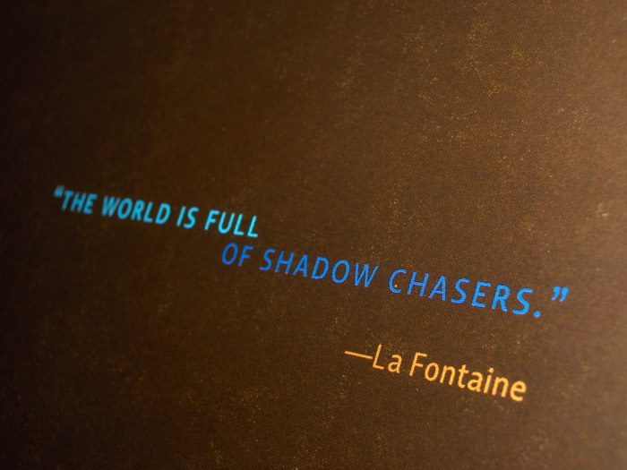 The world is full of shadow chasers.